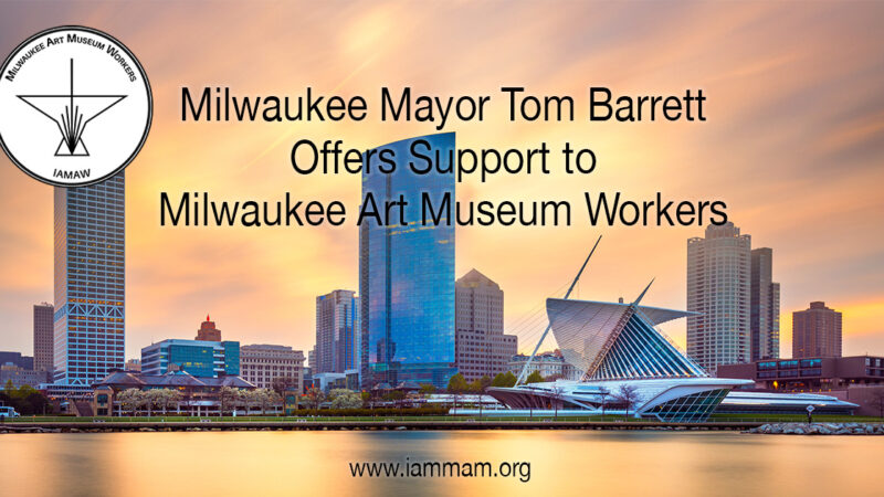 Milwaukee Mayor Tom_Barrett Offers Support to Milwaukee Art Museum Workers